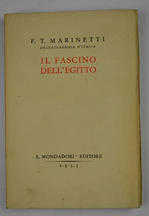 Il fascino dell'Egitto.: MARINETTI F.T.