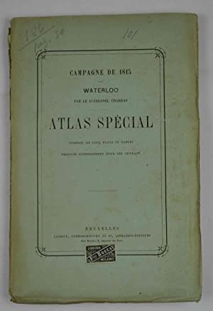 Campagne de 1815. Waterloo. Atlas spécial composé: CHARRAS (Colonel)