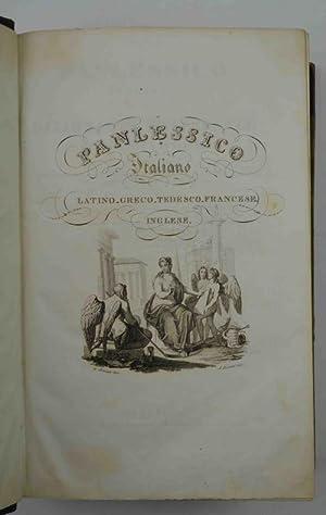 Panlessico Italiano ossia Dizionario Universale della Lingua Italiana che presenta regolarmente ...
