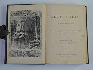 The Great South. A Record of Journeys in Louisiana. Texas, the Indian Territory, Missouri, Arkans...