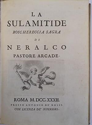 La sulamitide. boschereccia sagra di Neralco pastore: ERCOLANI GIUSEPPE MARIA.