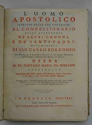 L'uomo apostolico istruito nella sua vocazione al: GAETANO MARIA DA