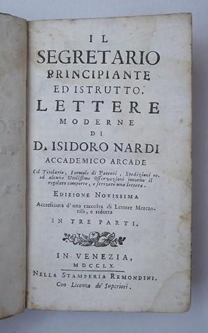 Il segretario principiante ed istruito, lettere moderne: NARDI ISIDORO.