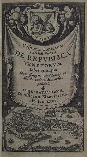De Republica venetorum Libri quinque. Item synopsis: CONTARENI CASPAR.
