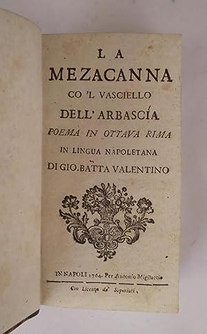 La Mezacanna co 'l Vasciello de l'Arbascia.: VALENTINO GIO BATTA.