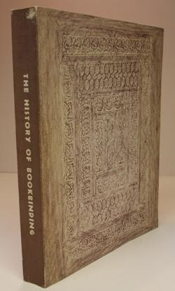 The History of Bookbinding. 525 - 1950 A.D. An Exhibition held at the Baltimore Museum of Art. No...