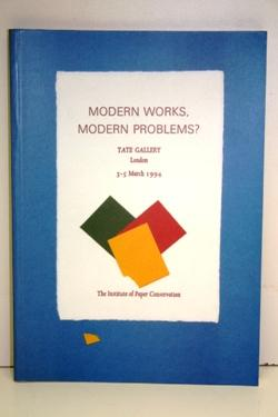 Modern Works, Modern Problems? Conference Papers. Tate Gallery London, 3-5 March 1994.