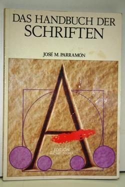 Das Handbuch der Schriften. Grafische Geschichte der: Parramón, José M.