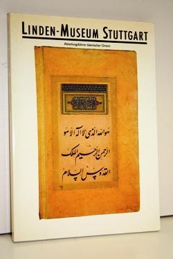 Linden-Museum Stuttgart. Abteilungsführer Islamischer Orient.: Kalter, Johannes/ Pavaloi,