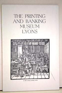 Descriptive Guide To The Printing and Banking Museum. The Bank, The Machines, The Book, Prints an...