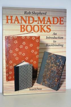 Hand-Made Books. An Introduction to Bookbinding.