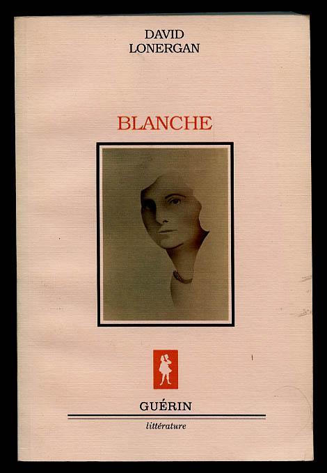 9782760123564 - LONERGAN, David: Blanche - Livre