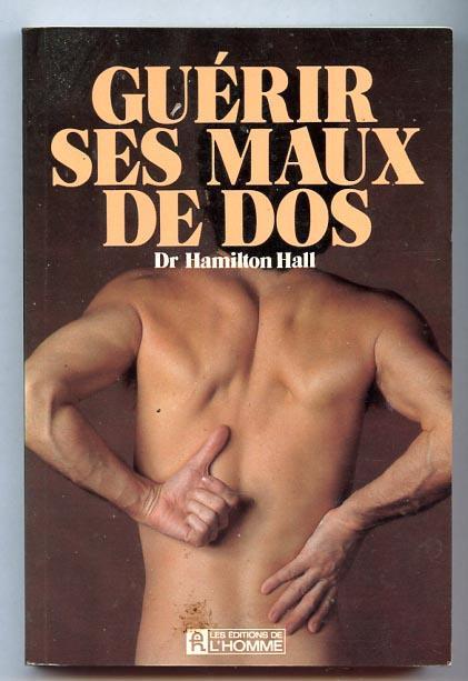 Guérir Ses Maux De Dos - Mamilton Hall Dr.
