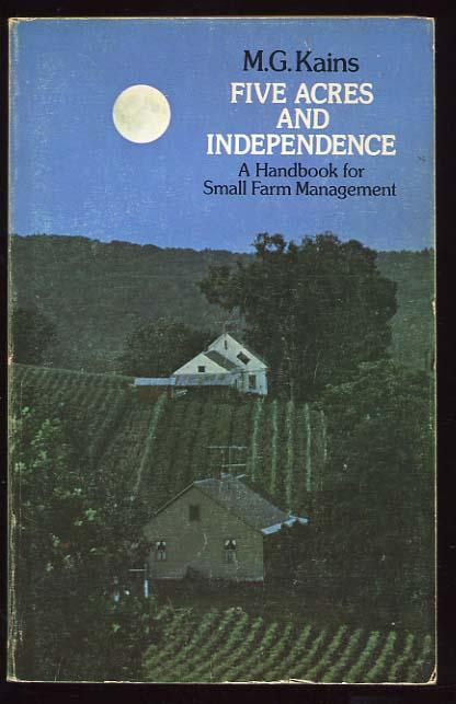 Five Acres And Independence A Handbook For Small Farm Management Kains M G