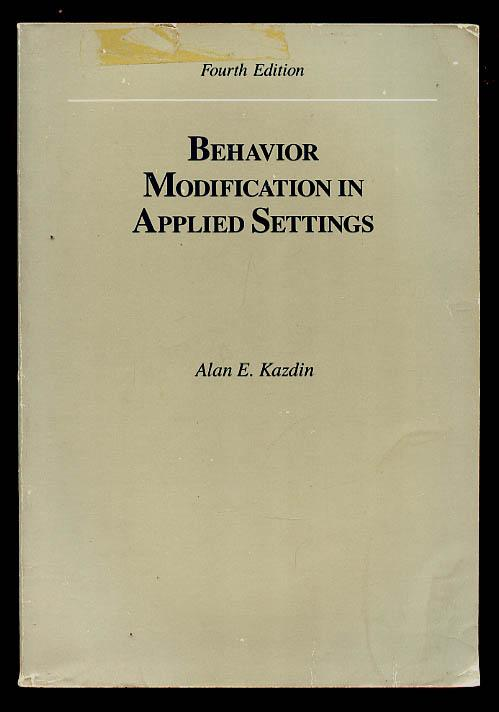 behavior modification in applied settings by kazdin alan e brooks behavior modification in applied settings kazdin alan e