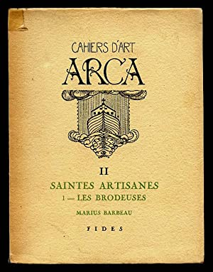 Cahiers D'art ARCA II, Saintes artisanes I: Barbeau Marius