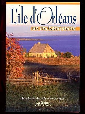 L'Ile d'Orléans, un Enchantement.: Bourque Hélène Dion