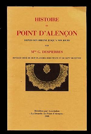 Histoire du point d'Alençon, depuis son origine jusqu'à nos Jours: Despierre Mme. G.