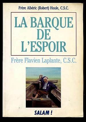 La Barque De L'éspoir Frère Flavien Laplante: Houle Frère Albéric (Robert)