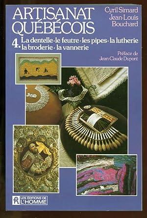 Artisanat québécois. Tome 4 : La dentelle: Simard, Cyril