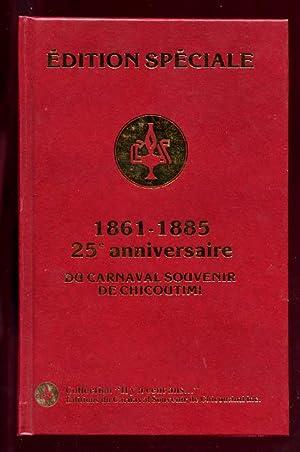 1861-1885 25e Anniversaire Du Carnaval Souvenir De Chicoutimi: Côté Jocelyn & St-Hilaire Marc