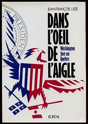 Dans L'oeil De L'aigle: Washington Face Au: Lisee, Jean-Francois