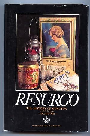Resurgo: the History of Moncton Volume Two: Larracey, Edward W.