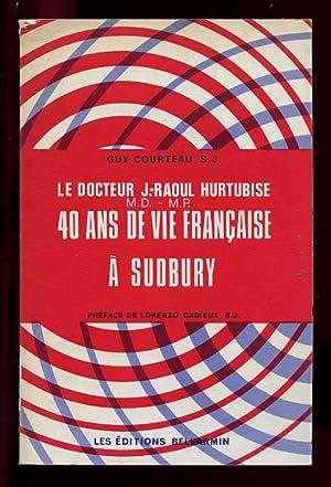Le Docteur J-Raoul Hurtubise (1882-1955): Courteau Guy S.