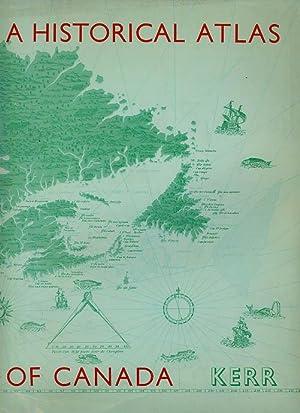 A Historical Atlas of Canada: KERR, D.G.G.