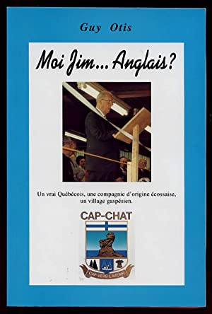 Moi Jim .Anglais ? Cap-Chat: Otis Guy