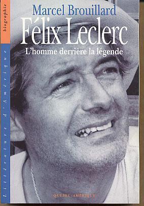 Felix Leclerc: L'homme derriere la Legende: Brouillard, Marcel