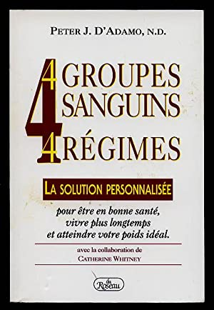 4 Groupes Sanguins, 4 Regimes : La: D'Adamo, Peter J.