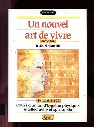 Un Nouvel Art de Vivre Tome 1,: Schmidt, K. O.