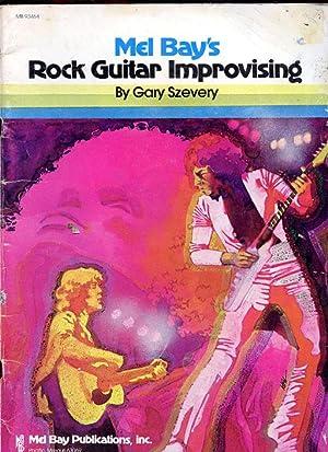 Mel Bay's Rock Guitar Improvising: Szevery, Gary