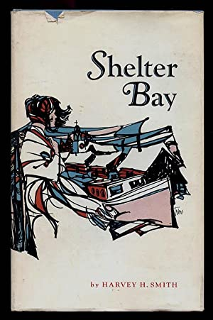 Shelter Bay Tales of the Quebec North: Smith, Harvey H