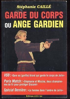 Garde Du Corps Ou Ange Gardien: Caillé Stéphanie