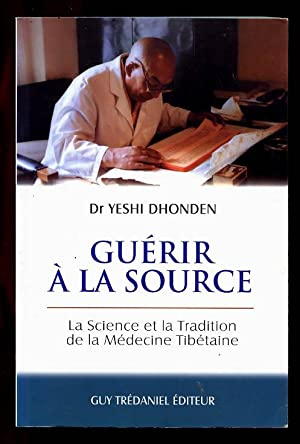 Guérir à La Source: Dhonden Yeshi Dr.