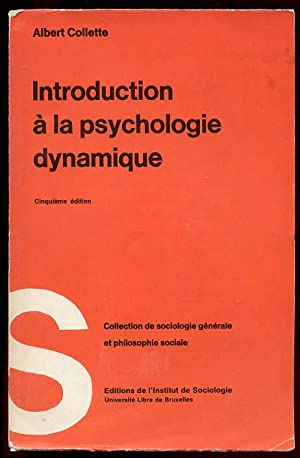 Introduction à la psychanlyse dynamique. Des théories: COLLETTE Albert