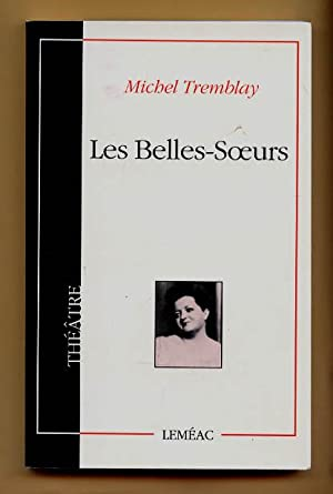 Les Belles-Soeurs: Tremblay, Michel