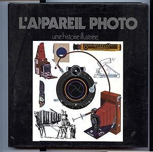 L'Appareil Photo Une Histoire Illustrée: Coe, Brian W.