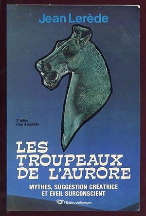 Les Troupeaux De L'aurore Mythes Suggestion creatrice: Lerede, Jean