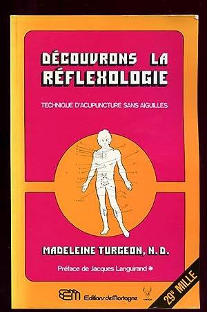 Découvrons la réflexologie (technique d'acupuncture sans aiguilles): Turgeon Madeleine