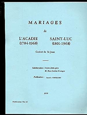 Marriages Mariades De L'Acadie Saint-Luc St Jean: Irenee Jette &