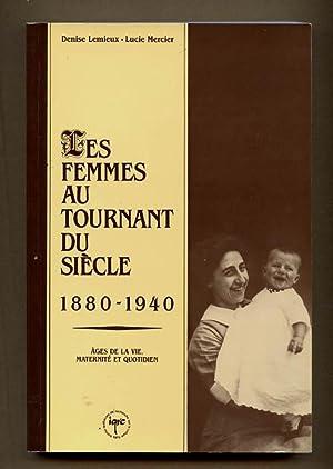 Les Femmes Au Tournant Du Siecle, 1880-1940: Lemieux, Denise; Mercier,