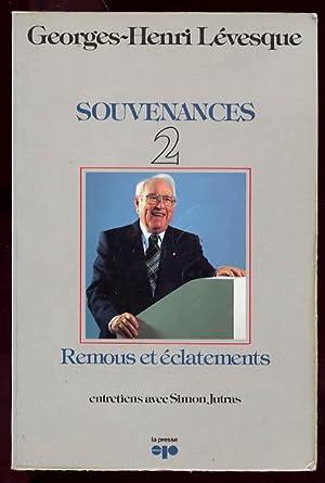 Souvenances 2. Remous et éclatements. Entretiens avec: Levesque, Georges-Henri