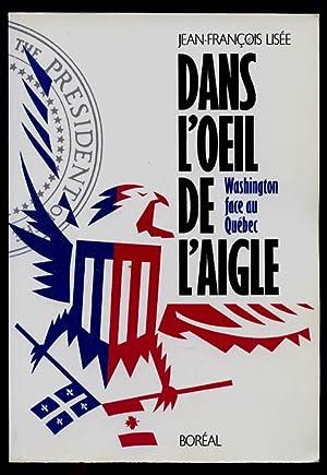 Dans l'oeil de l'aigle. Washington face au: Keyes, Frances Parkinson