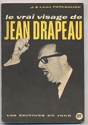 Le vrai visage de Jean Drapeau: Patenaude J.-Z. Léon