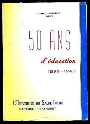 50 Ans D'education 1899-1949: Tremblay Marcel