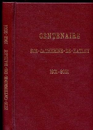 Centenaire De La Municipalite De Ste Catherine: Ste Catherine de