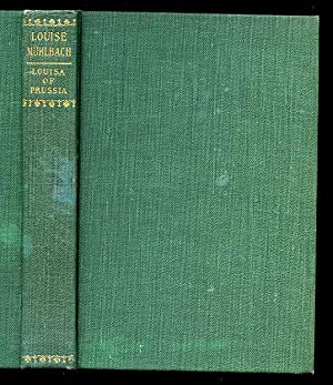 Louisa of Prussia and Her Times: Muhlbach Louise